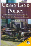 Urban Land Policy and Public Private Partnership for Real Estate and Infrastructure Projects