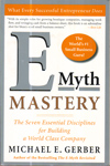 E Myth Mastery the Seven Essential Disciplines for Building a world Class Company
