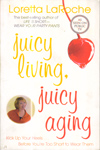 Juicy Living Juicy Aging