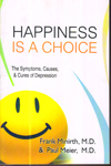 Happiness is a ChoiceThe Symptoms Causes and Cures of Depression