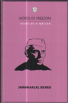 Jawaharlal Nehru Words of Freedom Ideas of a Nation