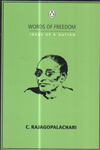 C Rajagopalachari Words of Freedom Ideas of a Nation