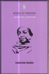 Sarojini Naidu Words of Freedom Ideas of a Nation