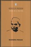 Rajendra Prasad Words of Freedom Ideas of a Nation