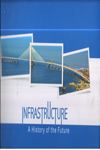 Infrastructure a History of the Future