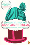 Becoming Indian The Unfinished Revolution of Culture and Identity
