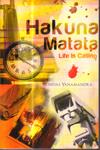 Hakuna Matata Life is Calling