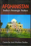 Afghanistan Indias Strategic Stakes