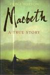 Macbeth A True Story
