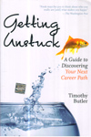 Getting Unstuck : A Guide to Discovering Your Next Career Path