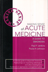 Making Sense of Acute Medicine : A Guide to Diagnosis