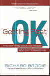 OK Getting Past the Self Help Book for People Who Dont Need Help