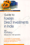 Guide to Foreign Direct Investments in India with FDI Policy Effective From 10th April 2012