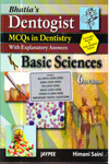 Bhatias Dentogist MCQs in Dentistry with Explanatory Answers Basic Sciences