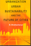 Urbanization Urban Sustainability and the Future of Cities