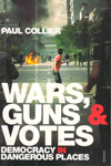 Wars Guns and Votes Democracy in Dangerous Places