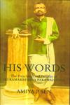His Words the Preachings and Parables of Sri Ramkrishna Paramahansa
