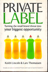 Private Label Turning the Retail Brand Threat into Your Biggest Opportunity