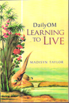 Daily OM Learning to Live