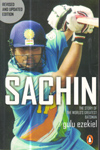 Sachin the Story of the Worlds Greatest Batsman