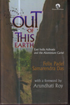 Out of This Earth East India Adivasis and the Aluminium Cartel