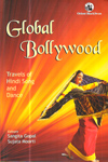 Global Bollywood Travels of Hindi Song and Dance