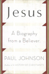 Jesus a Biography from a Believer