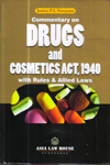 Commentary on the Drugs and Cosmetics Act 1940 with Rules and Allied Laws