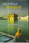 Sikhism and Women History Texts and Experience