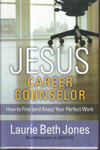 Jesus Career Counselor How to Find Your Perfect Work