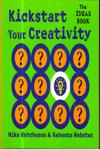 Kickstart Your Creativity the Ideas Book