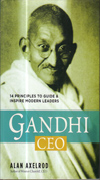Gandhi CEO 14 Principles to Guide and Inspire Modern Leaders