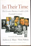 In Their Time the Greatest Business Leaders of the Twentieth Century