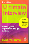 Ultimate Interview Make a Great Impression and Get that Job