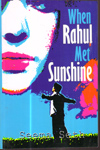 When Rahul Met Sunshine