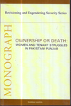 Ownership or Death : Women and Tenant Struggles in Pakistani Punjab