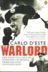 Warlord : The Fighting Life of Winston Churchill from Soldier to Statesman