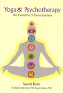 Yoga and Psychotherapy the Evolution of Consciousness