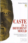 Caste in a Different Mould Understanding the Discrimination