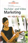 YouTube and Video Marketing An Hour a Day