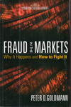 Fraud in the Markets Why It Happens and How to Fight It