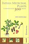 Indian Medicinal Plants a Compendium of 500 Species In 5 Vol