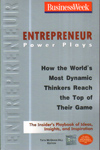 Entrepreneur Power Plays How the Worlds Most Dynamic Thinkers Reach the Top of Their Game