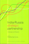 India Russia Strategic Partnership : Challenges and Prospects