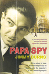 Papa Spy : A true story of love wartime espionage in Madrid and the treachery of the Cambridge spies