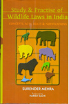 Study and Practice of Wildlife Laws in India : Concepts Acts Rules and Notifications