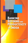 Banking Reforms and Productivity in India