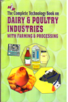 The Complete Technology Book on Dairy and Poultry Industries with Farming & Processing