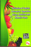 Cultivation of Tropical Subtropical Vegetables Spices Medicinal and Aromatic Plants
