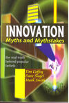 Innovation Myths and Mythstakes : the real truth behind popular beliefs